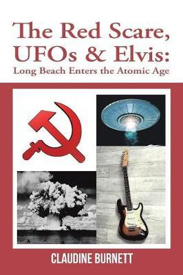 The Red Scare, UFOs & Elvis by Claudine Burnett image
