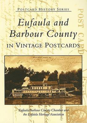 Eufaula and Barbour County in Vintage Postcards by Barbour County Chamber Committee Eufaula image