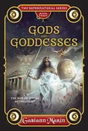 Gods and Goddesses, the Supernatural Series, Book Three by Gabiann Marin