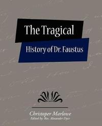 The Tragical History of Dr. Faustus by Christoper Marlowe (Edited by: Rev. Alex image