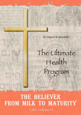 The Believer from Milk to Maturity by Dr Steven, B DavidSon image