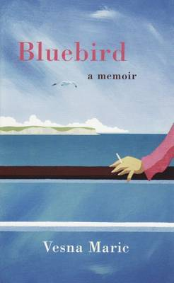 Bluebird: A Memoir by Vesna Maric image