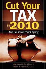 Cut Your Tax in 2010 by Dean Hedeker