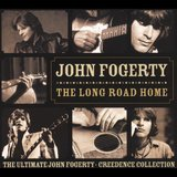 The Long Road Home: The Ultimate John Fogerty - Creedence Collection by John Fogerty