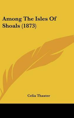 Among The Isles Of Shoals (1873) by Celia Thaxter image