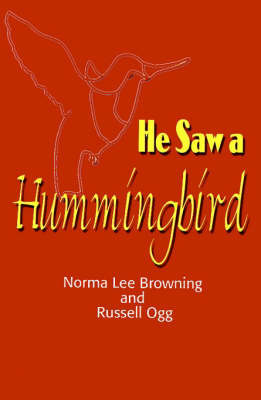 He Saw a Hummingbird by Norma Lee Browning