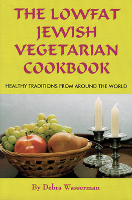 The Lowfat Jewish Vegetarian Cookbook by Debra Wasserman
