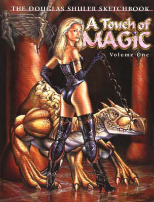 A Touch of Magic: v. 1 by Douglas Shuler