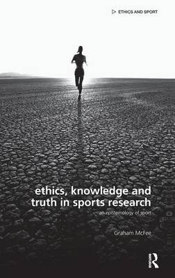 Ethics, Knowledge and Truth in Sports Research by Graham McFee image