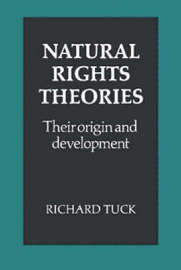 Natural Rights Theories by Richard Tuck