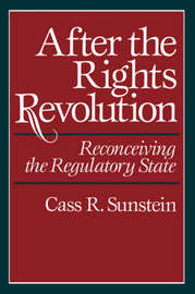 After the Rights Revolution by Cass R Sunstein