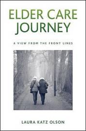Elder Care Journey by Laura Katz Olson