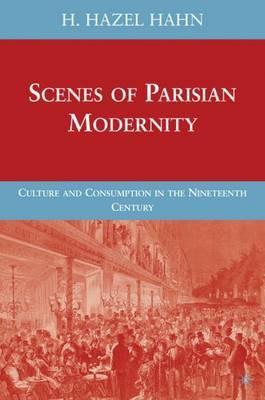 Scenes of Parisian Modernity by H Hahn