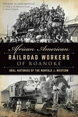 African American Railroad Workers of Roanoke by Sheree Scarborough image