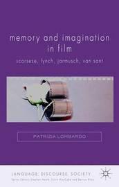 Memory and Imagination in Film by Patrizia Lombardo
