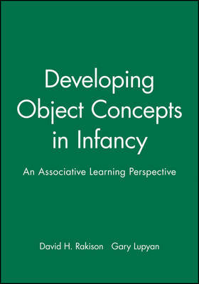 Developing Object Concepts in Infancy by David H Rakison
