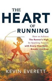 The Heart of Running by Kevin Everett