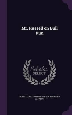 Mr. Russell on Bull Run