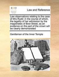 Law Observations Relating to the Case of Mrs Rudd by Gentleman Of the Inner Temple