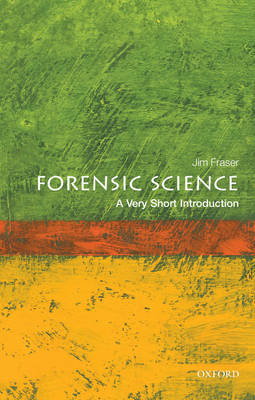 Forensic Science: A Very Short Introduction by Jim Fraser image