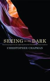Seeing in the Dark by Christopher Chapman image