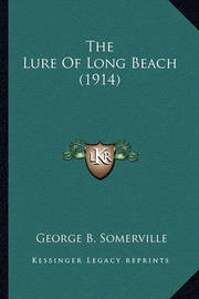 The Lure of Long Beach (1914) by George B. Somerville