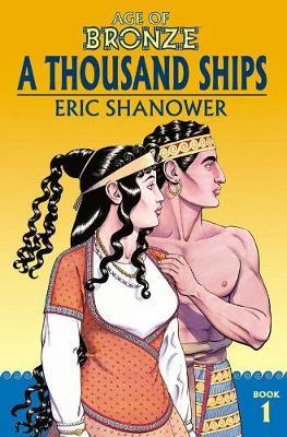 Age of Bronze Volume 1: A Thousand Ships (New Edition) by Eric Shanower image