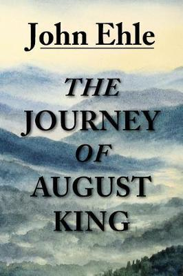 The Journey of August King by John Ehle