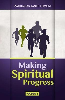Making Spiritual Progress by Zacharias Tanee Fomum