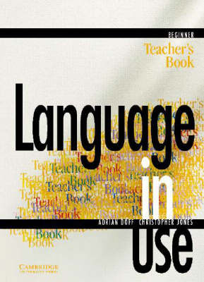 Language in Use Beginner Teacher's Book by Adrian Doff image