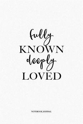 Fully Known Deeply Loved by Penswag Journals image