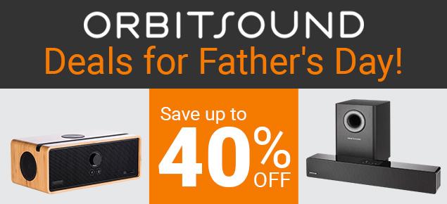 Orbitsound Audio Deals for Dad!