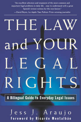The Law and Your Legal Rights: A Bilingual Guide to Everyday Legal Issues by Jes us J Araujo image