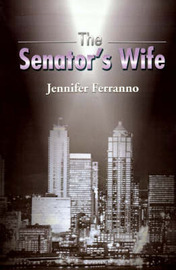 The Senator's Wife by Jennifer Ferranno image