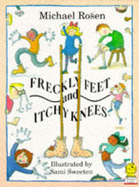Freckly Feet and Itchy Knees by Michael Rosen image