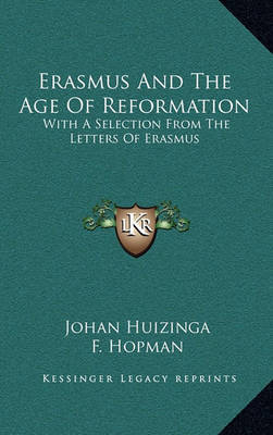 Erasmus and the Age of Reformation: With a Selection from the Letters of Erasmus by Johan Huizinga image