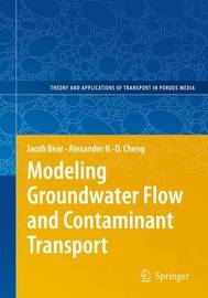Modeling Groundwater Flow and Contaminant Transport by Jacob Bear