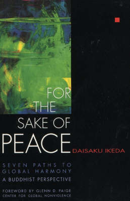For the Sake of Peace by Daisaku Ikeda