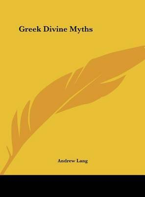 Greek Divine Myths by Andrew Lang