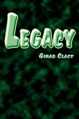 Legacy by Girad Clacy