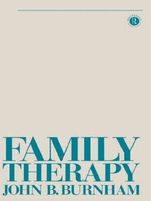 Family Therapy by John B. Burnham