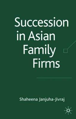 Succession in Asian Family Firms by Shaheena Janjuha-Jivraj image