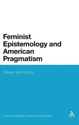 Feminist Epistemology and American Pragmatism by Alexandra L. Shuford image