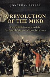 A Revolution of the Mind by Jonathan Israel