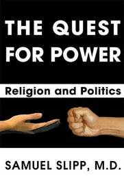 The Quest for Power: Religion and Politics by Samuel Slipp, MD image