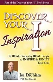 Discover Your Inspiration Joe Dichiara Edition by Joe Dichiara