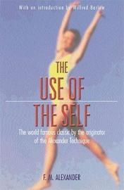 The Use Of The Self by F.Matthias Alexander image