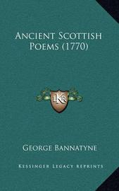 Ancient Scottish Poems (1770) by George Bannatyne
