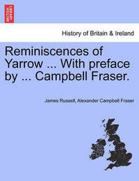 Reminiscences of Yarrow ... with Preface by ... Campbell Fraser. by James Russell