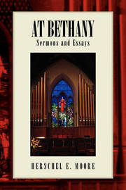 At Bethany by Herschel E Moore
